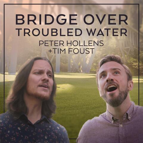 Bridge Over Troubled Water (feat. Tim Foust)