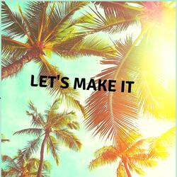 Let's Make It
