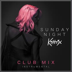 Sunday Night  [Instrumental] (Club Mix)