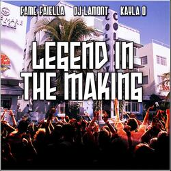 Legend in the Making (feat. DJ Lamont & Kayla O)