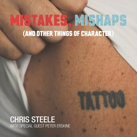 Mistakes, Mishaps (And Other Things of Character)