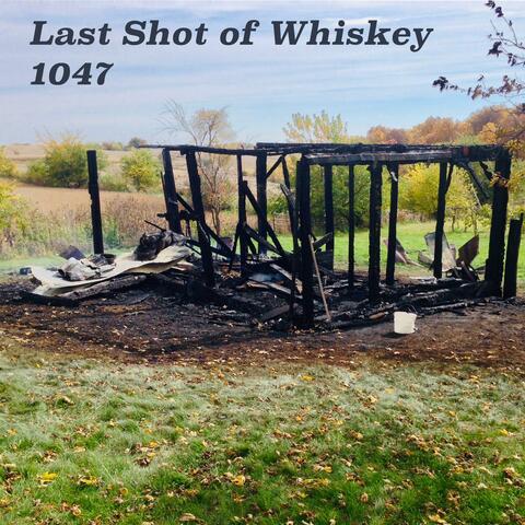 Last Shot of Whiskey