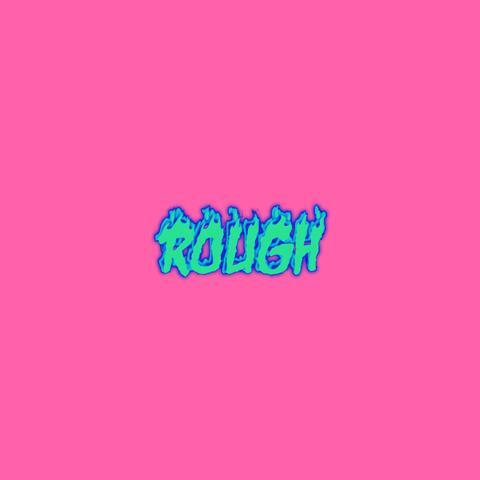 Rough