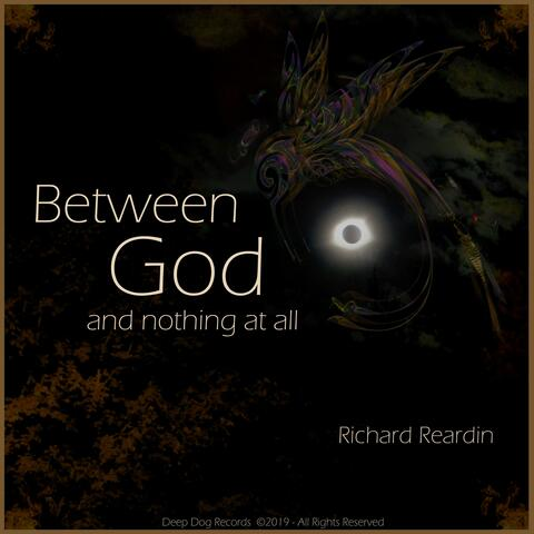 Between God and Nothing at All