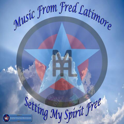 Setting My Spirit Free
