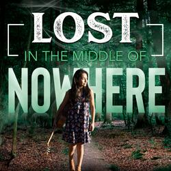 Lost in the Middle of Nowhere