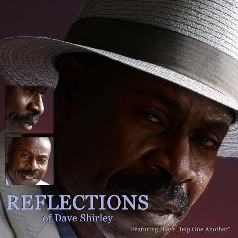 Reflections of Dave Shirley