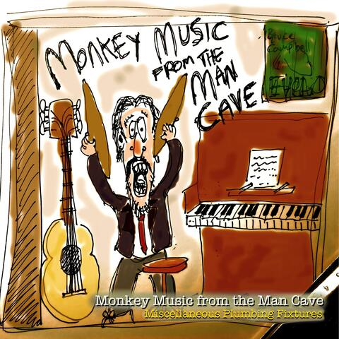 Monkey Music from the Man Cave