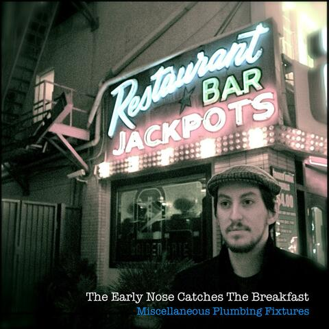 The Early Nose Catches the Breakfast (2008)