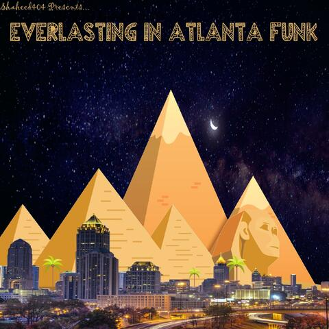 Everlasting in Atlanta Funk