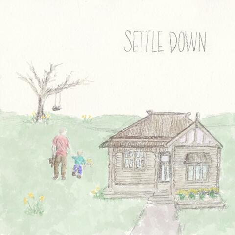 Settle Down (With Me)