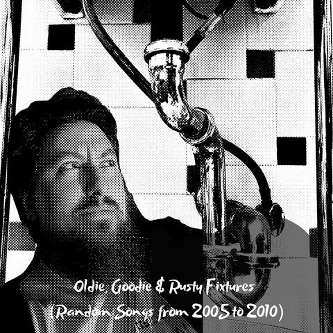 Oldie, Goodie & Rusty Fixtures (Random Songs from a Former Life)
