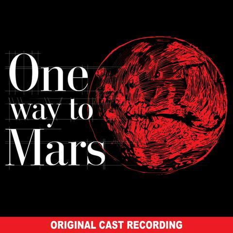 One Way to Mars (Original Cast Recording)