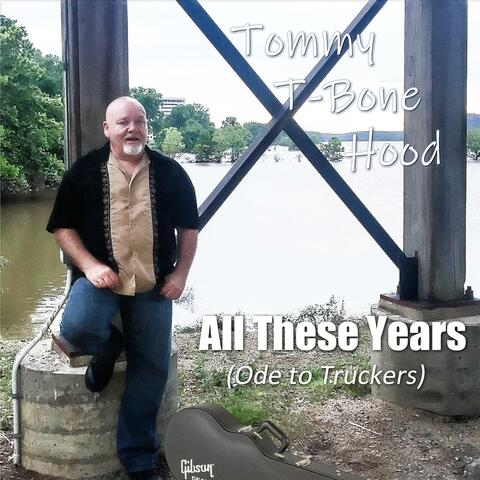 All These Years (Ode to Truckers)