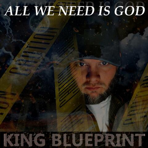 All We Need Is God
