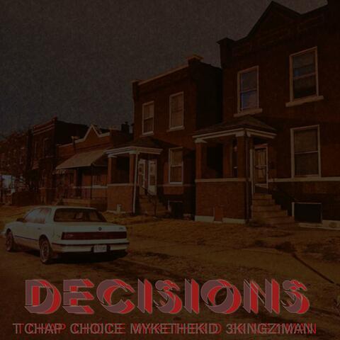 Decisions (feat. T Chap, Choice & 3kingz1man)