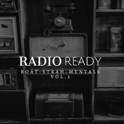 Radio Ready (Boat-Strah-Mentals), Vol. 3