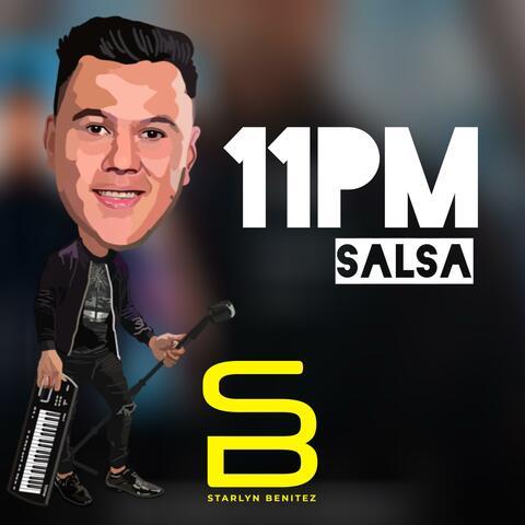 11 PM (Salsa)