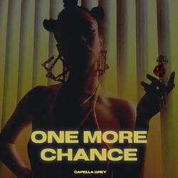 ONE More Chance