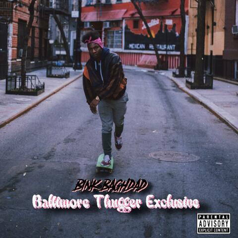 Baltimore Thugger Exclusive