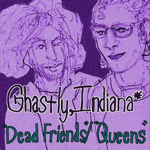 """Dead Friends""""/""""queens"""