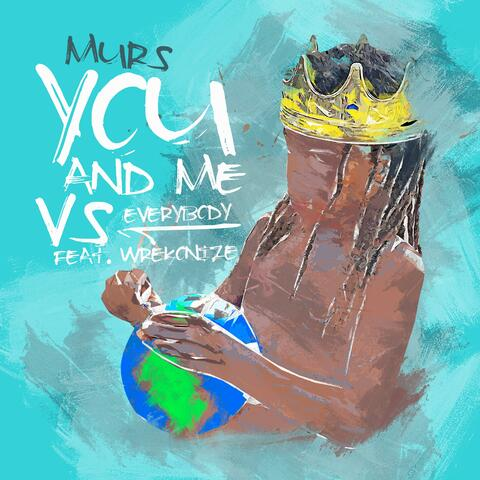 You and Me Vs. Everybody (feat. Wrekonize)