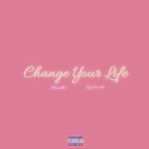 Change Your Life (feat. Chandler)
