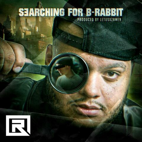 Searching for B-Rabbit