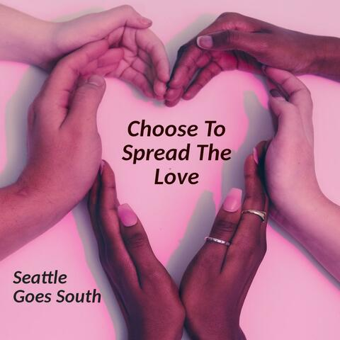 Choose to Spread the Love