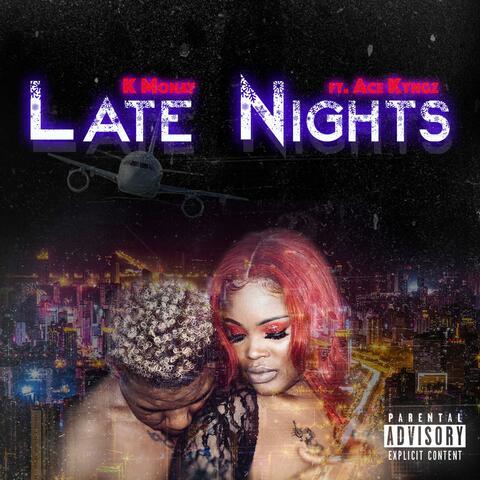 Late Nights (feat. Acekyngz)