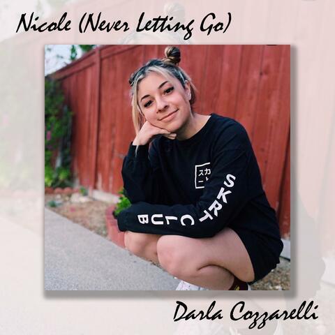 Nicole (Never Letting Go)