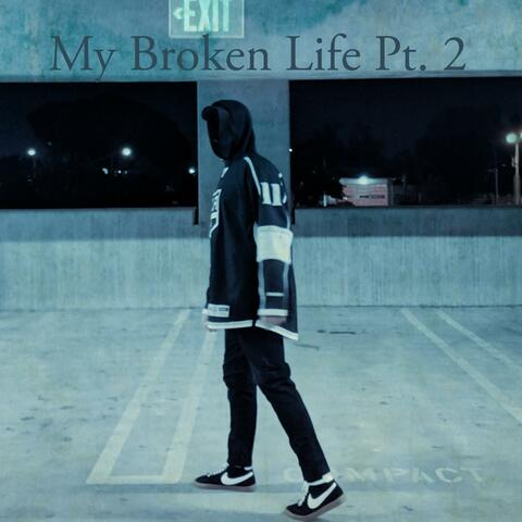 My Broken Life, Pt. 2