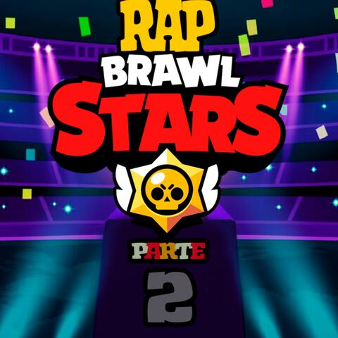 Rap Brawl Stars, Pt. 2