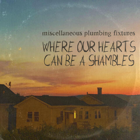 Where Our Hearts Can Be a Shambles