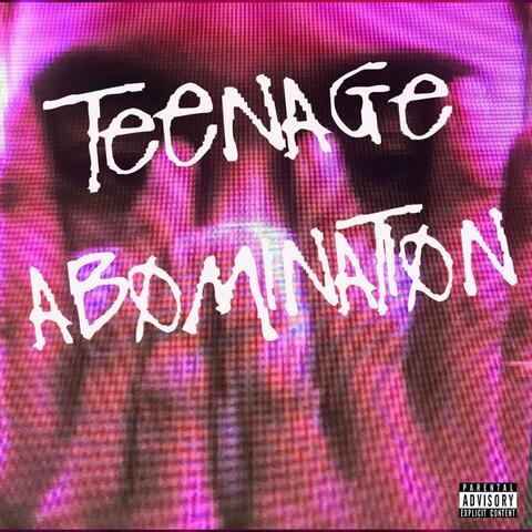 Teenage Abomination