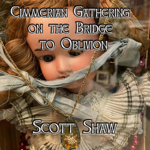 Cimmerian Gathering on the Bridge to Oblivion