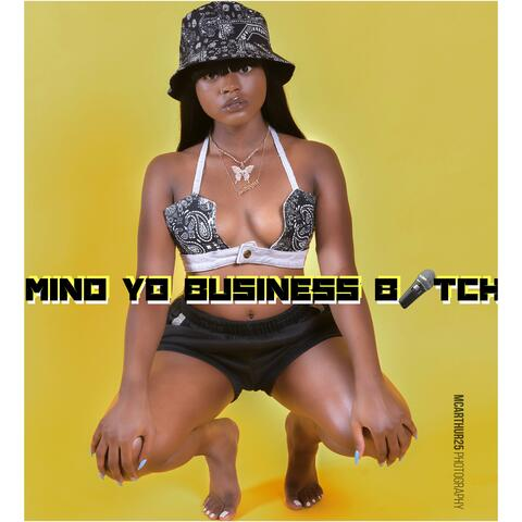 Mind Yo Business Bitch