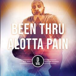 Been Thru Alotta Pain