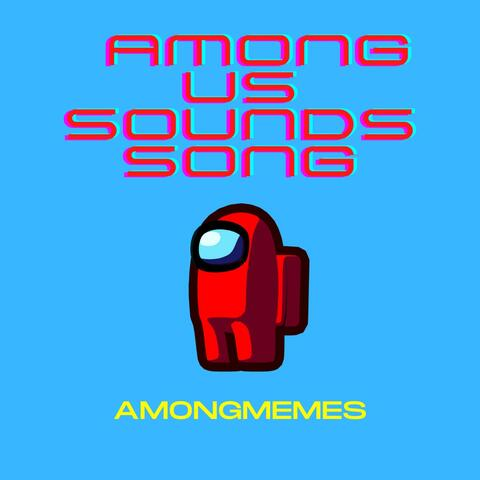 Among Us Sounds Song