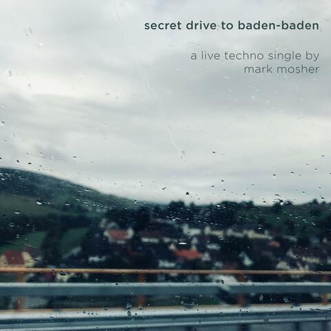 Secret Drive to Baden-Baden