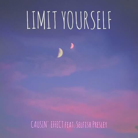 Limit Yourself (feat. Selfish Presley)