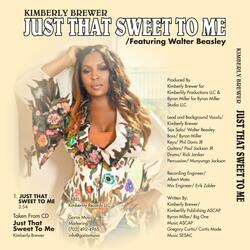 Just That Sweet to Me (feat. Walter Beasley)