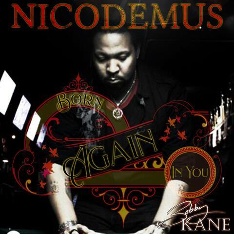 Nicodemus: Born Again in You