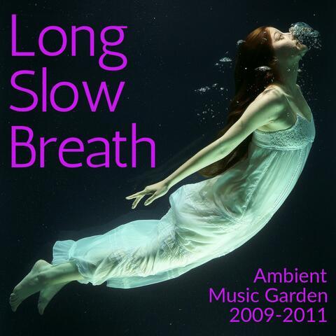 Long Slow Breath