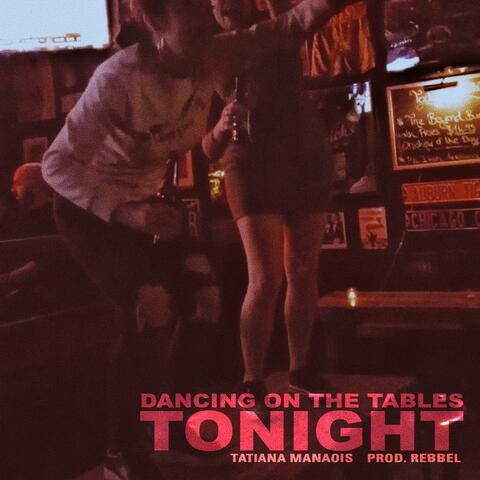 Dancing On The Tables Tonight