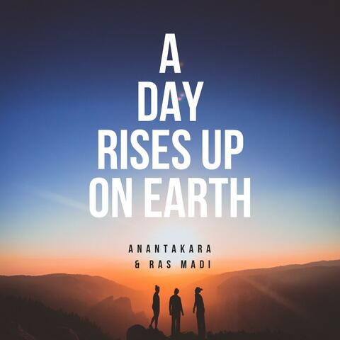 A Day Rises Up On Earth (feat. Ras Madi)