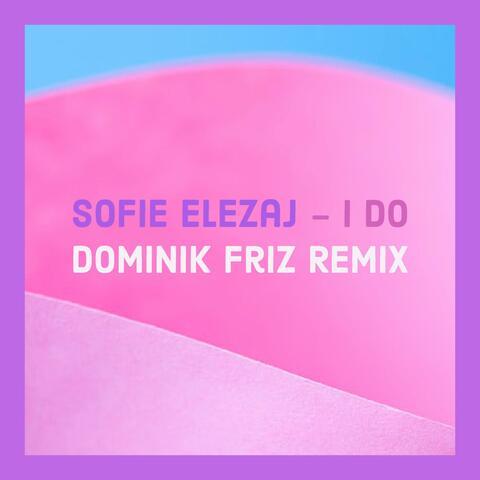 I DO (Dominik Friz Remix)