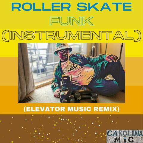 Roller Skate Funk  [Instrumental]