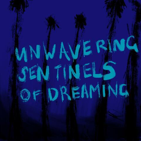 Unwavering Sentinels of Dreaming