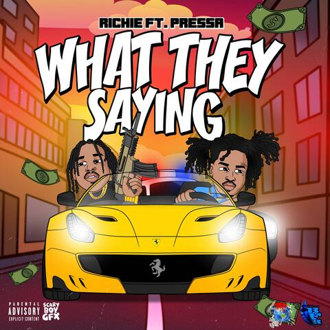 What They Saying (feat. Pressa)
